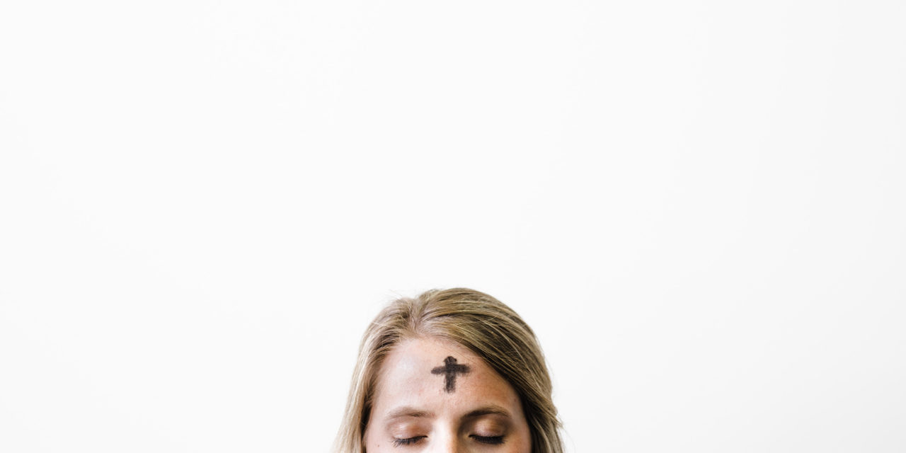 """Ash Wednesday: """"Remember that You Are Dust, and to Dust You Shall Return."""""""