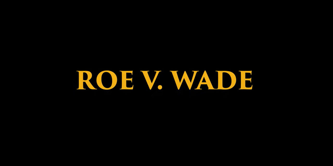 New Film 'Roe v. Wade' Covers Controversial Supreme Court Decision